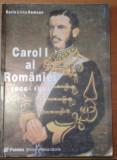 Carol I al Romaniei  / Sorin Liviu Damean