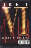 Caseta Ice-T – VI: Return Of The Real , originala, hip hop