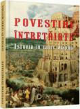 Povestiri intretaiate. Istoria in cheie minora/Ovidiu Cristea (coord.), Cetatea de Scaun