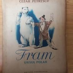FRAM , URSUL POLAR de CEZAR PETRESCU, ILUSTRATII de N. POPESCU , 1955