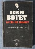 Hristo Botev - Acela nu moare! (versuri și proză) (tiraj 2230 ex.)
