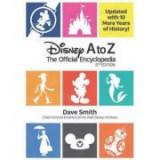 Disney A To Z (fifth Edition): The Official Encyclopedia - Dave Smith