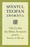 Talcuiri din Sfanta Scriptura pentru fiecare zi din an | Sfantul Teofan Zavoratul