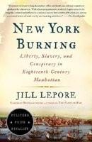 New York Burning: Liberty, Slavery, and Conspiracy in Eighteenth-Century Manhattan foto
