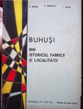 BUHUSI. DIN ISTORICUL FABRICII SI LOCALITATII - C. BOTEZ, D. BERLESCU, I. SAIZU