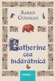 Catherine cea îndărătnică HC