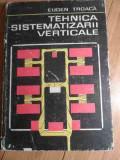 Tehnica Sistematizarii Verticale - Eugen Troaca ,528793