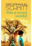Felix si izvorul invizibil/Eric Emmanuel Schmitt