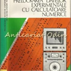 Prelucrarea Datelor Experimentale Cu Calculatoare Numerice - I. Constantinescu