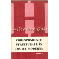 Corespondente Structurale In Logica Moderna - Traian Stirbat