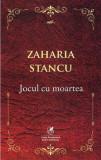Jocul cu moartea/Zaharia Stancu, Cartea Romaneasca Educational
