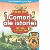 Istoria Romaniei-istoria mea. Comori ale istoriei. Lectura si activitati/Magda Stan