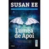 Lumea de apoi - Susan Ee. Al doilea volum al trilogiei Penryn si Sfarsitul lumii, Trei