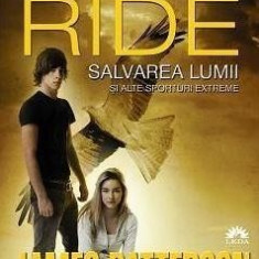 Salvarea lumii si alte sporturi extreme. (Maximum Ride, vol. 3) | James Patterson