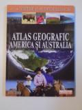 ATLAS GEOGRAFIC , AMERICA SI AUSTRALIA 2007