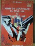 ARME DE VANATOARE CU TEVI LISE SI MUNITIILE LOR-ION SMATOC
