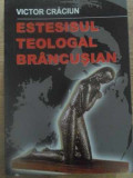 ESTESISUL TEOLOGAL BRANCUSIAN - VICTOR CRACIUN