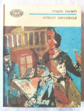 """WILSON ZEVZECUL"", Mark Twain, 1982. BPT nr. 1120. Carte noua, Alta editura, A.I. Odobescu"