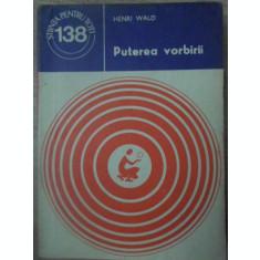 PUTEREA VORBIRII-HENRI WALD