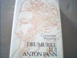Constantin Mateescu - DRUMURILE LUI ANTON PANN {1981 }