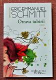 Otrava iubirii. Editura Humanitas, 2016 - Eric-Emmanuel Schmitt