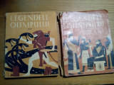 LEGENDELE OLIMPULUI - 2 Vol. - Alexandru Mitru - C. Condacci (ilustratii) - 1973, Alta editura