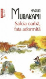Cumpara ieftin Salcia oarba, fata adormita (Top 10+)/Haruki Murakami