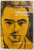 VERLAINE PAR LUI - MEME par JACQUES - HENRY BORNECQUE , 1966