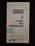 Cioran – 12 scrisori de pe culmile disperarii