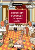 Locuri din București… pe înțelesul copiilor