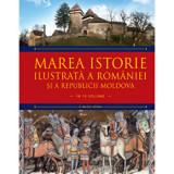 Marea istorie ilustrata a Romaniei si a Republicii Moldova. Vol 2/Ioan-Aurel Pop, Ioan Bolovan