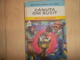CANUTA OM SUCIT - I. L. Caragiale (Biblioteca pentru toti copiii)