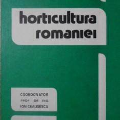 HORTICULTURA ROMANIEI - ION CEAUSESCU