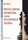 Cumpara ieftin Procesul arbitral international conform reglementarilor nationale