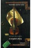 Jurnal de cuplu. A couples diary - Laurentiu-Ciprian Tudor