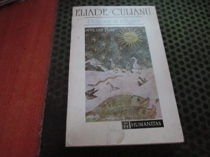 dictionar al religiilor an 1993 editura humanitas h 29
