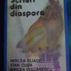 Scrieri Din Diaspora - Mircea Eliade Ioan Cusa Mircea Vulcanescu ,547118