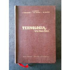 D. BERNAZ, I. DUMITRESCU - TEHNOLOGIA VINULUI (1962, editie cartonata)