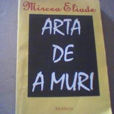 Mircea Eliade - ARTA DE A MURI { 1993 }
