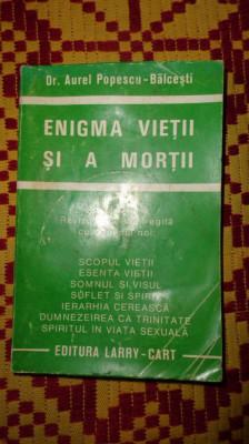enigma vietii si a mortii 414pagini aurel popescu balcesti foto