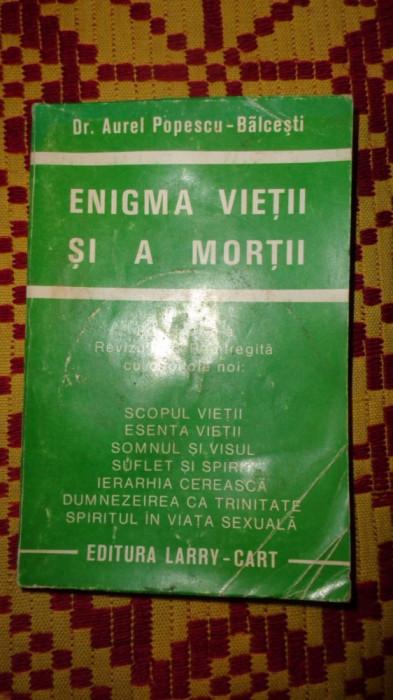 enigma vietii si a mortii 414pagini aurel popescu balcesti