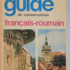 GUIDE DE CONVERSATION FRANCAIS - ROUMAIN de SORINA BERCESCU 1969