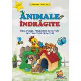 Cumpara ieftin Animale indragite - Fise, poezii, povestiri, ghicitori pentru copii creatori - Tatiana Tapalaga