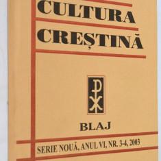 Revista Cultura Crestina Blaj - nr. 3-4  2003