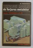 TEHNOLOGII MODERNE DE FORJAREA METALELOR de M. PRIDVORNIC , 1984