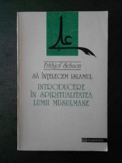 FRITHJOF SCHUON - SA INTELEGEM ISLAMUL foto