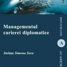 Managementul carierei diplomatice/Steluta Simona Sora