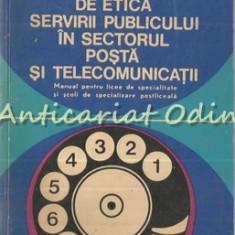Notiuni De Etica Servirii Publicului In Sectorul Posta Si Telecomunicatii