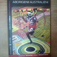 ABORIGENII AUSTRALIENI de STEPHEN MUECKE , ADAM SHOEMAKER