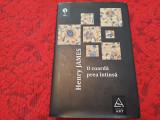 HENRY JAMES O COARDA PREA INTINSA /DAISY MILLER/FIARA DIN JUNGLA/AUTORRUL LU, Vasile Alecsandri